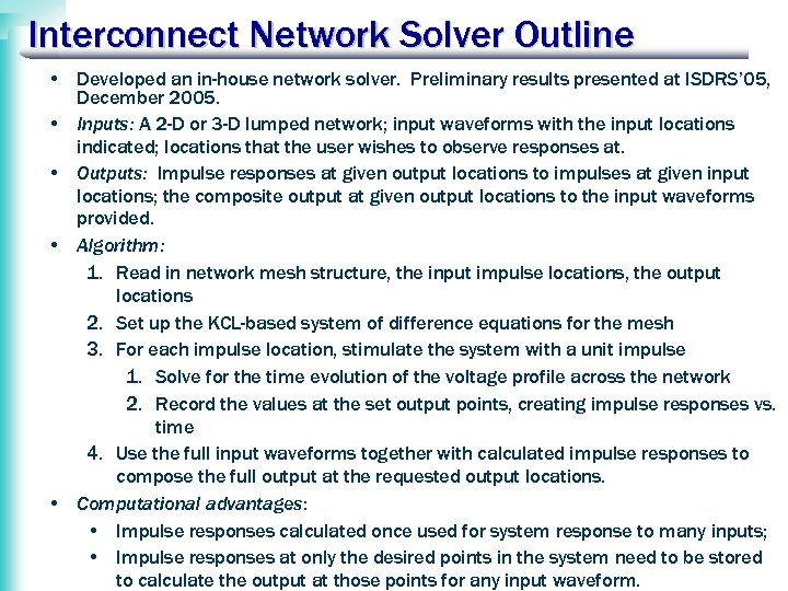 Interconnect Network Solver Outline • Developed an in-house network solver. Preliminary results presented at