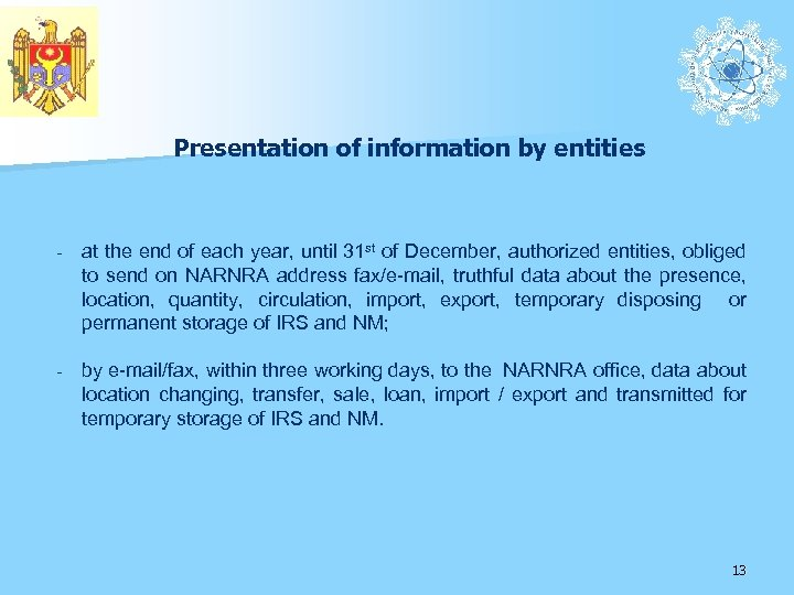 Presentation of information by entities - at the end of each year, until 31