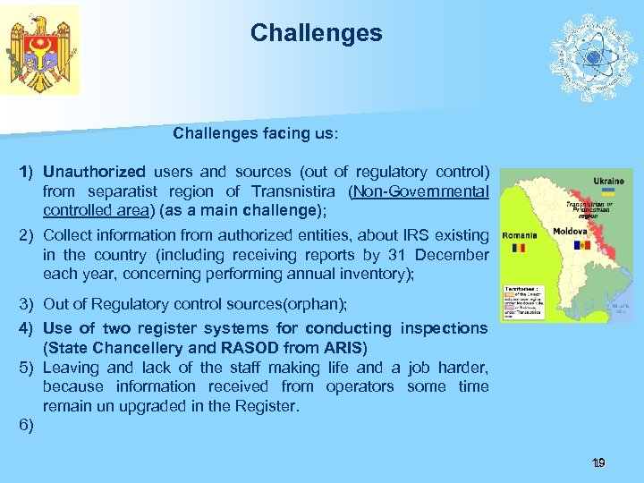 Challenges facing us: 1) Unauthorized users and sources (out of regulatory control) from separatist