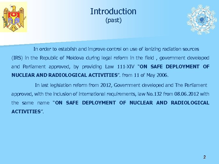 Introduction (past) In order to establish and improve control on use of ionizing radiation