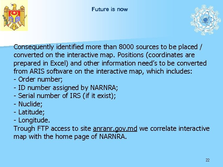 Future is now Consequently identified more than 8000 sources to be placed / converted