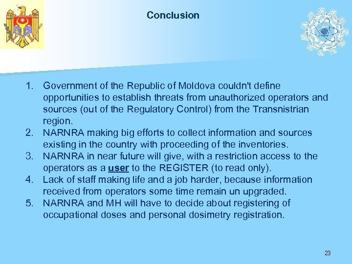Conclusion 1. Government of the Republic of Moldova couldn't define opportunities to establish threats