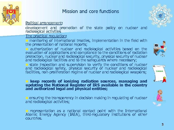 Mission and core functions Political arrangement: development and promotion of the state policy on