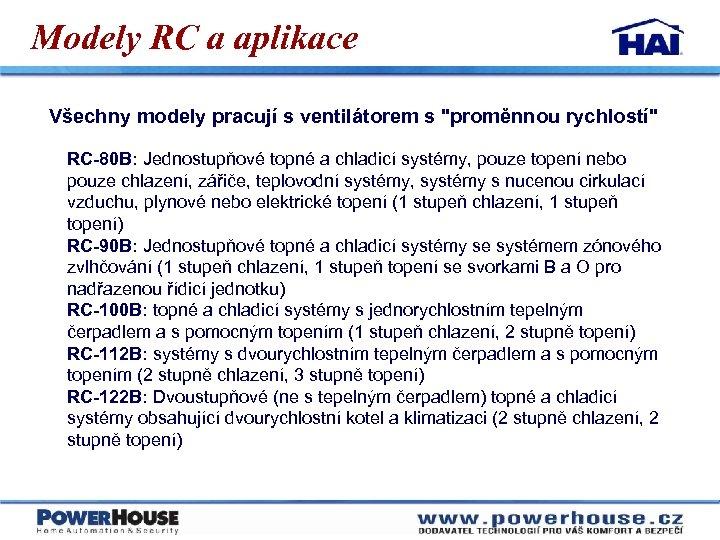 Modely RC a aplikace Všechny modely pracují s ventilátorem s