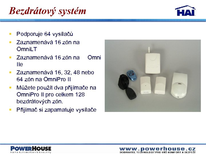 Bezdrátový systém § Podporuje 64 vysílačů § Zaznamenává 16 zón na Omni. LT §
