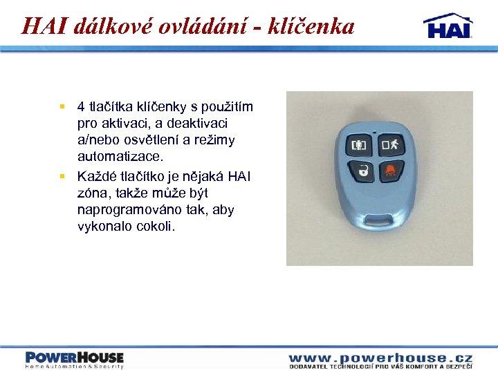 HAI dálkové ovládání - klíčenka § 4 tlačítka klíčenky s použitím pro aktivaci, a
