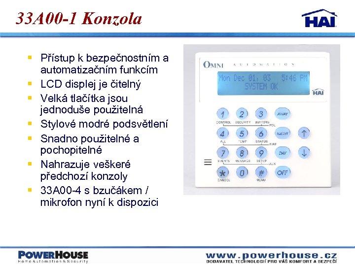 33 A 00 -1 Konzola § Přístup k bezpečnostním a automatizačním funkcím § LCD