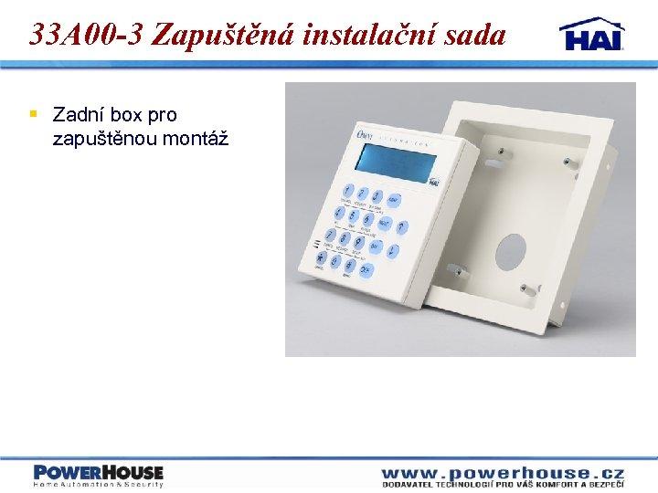 33 A 00 -3 Zapuštěná instalační sada § Zadní box pro zapuštěnou montáž