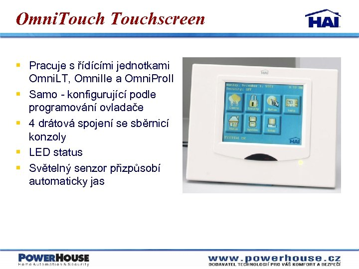 Omni. Touchscreen § Pracuje s řídícími jednotkami Omni. LT, Omni. IIe a Omni. Pro.