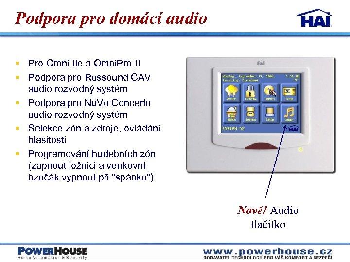 Podpora pro domácí audio § Pro Omni IIe a Omni. Pro II § Podpora