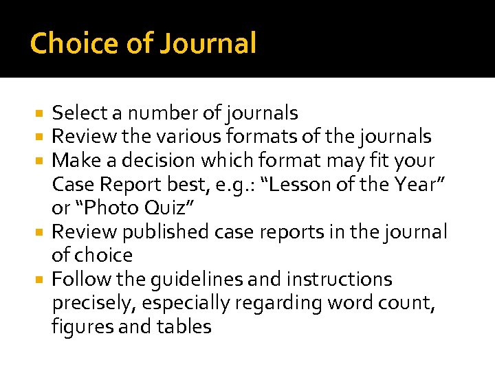 Choice of Journal Select a number of journals Review the various formats of the