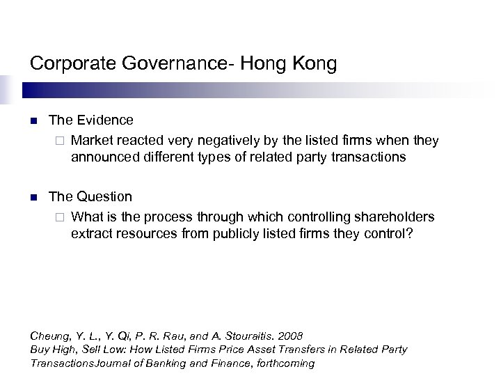 Corporate Governance- Hong Kong n The Evidence ¨ Market reacted very negatively by the
