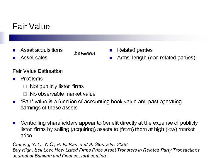 Fair Value n n Asset acquisitions Asset sales between n n Related parties Arms'