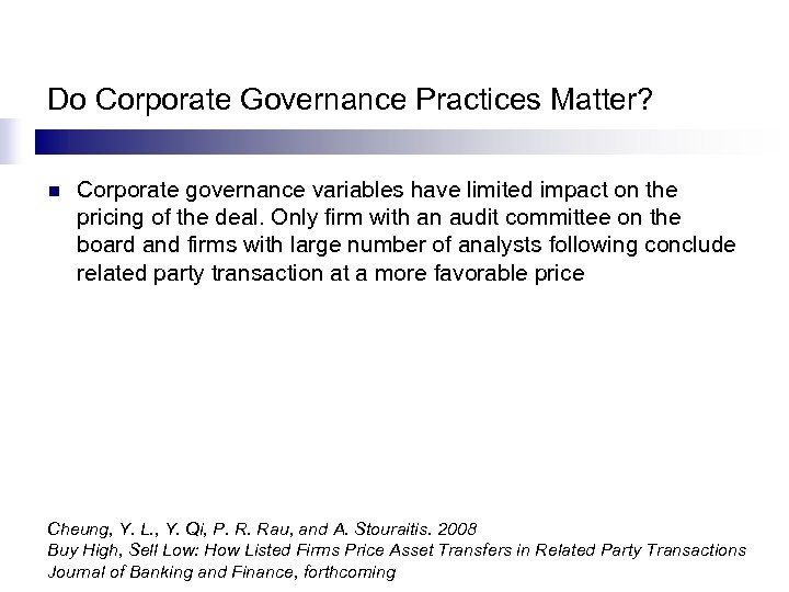 Do Corporate Governance Practices Matter? n Corporate governance variables have limited impact on the