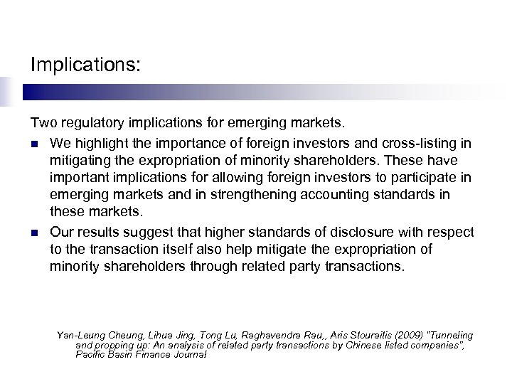 Implications: Two regulatory implications for emerging markets. n We highlight the importance of foreign