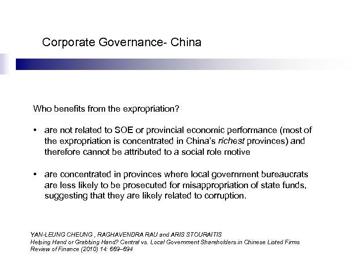 Corporate Governance- China Who benefits from the expropriation? • are not related to SOE