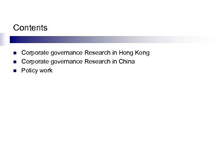 Contents n n n Corporate governance Research in Hong Kong Corporate governance Research in