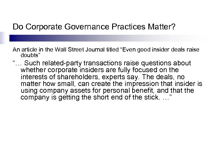 """Do Corporate Governance Practices Matter? An article in the Wall Street Journal titled """"Even"""