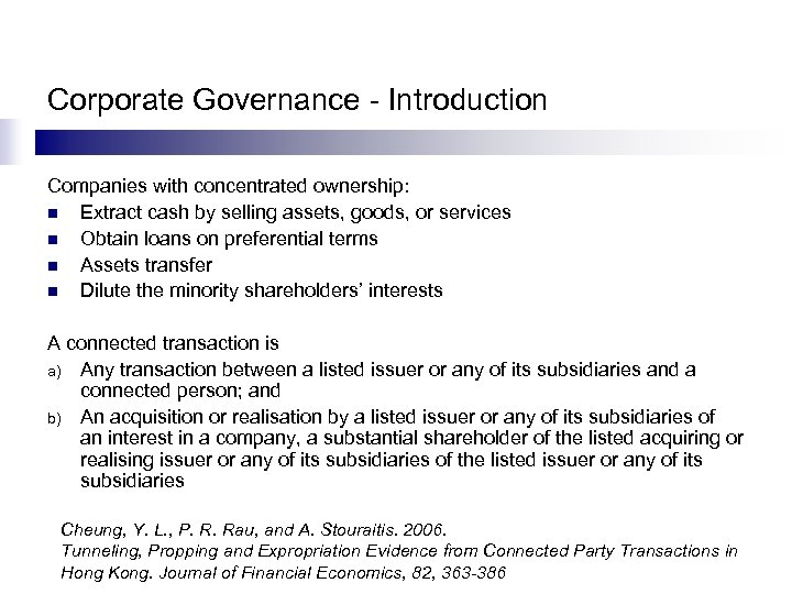 Corporate Governance - Introduction Companies with concentrated ownership: n Extract cash by selling assets,