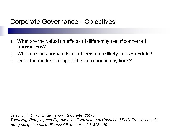 Corporate Governance - Objectives 1) 2) 3) What are the valuation effects of different