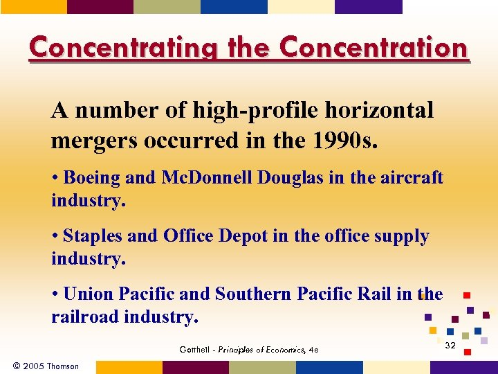 Concentrating the Concentration A number of high-profile horizontal mergers occurred in the 1990 s.