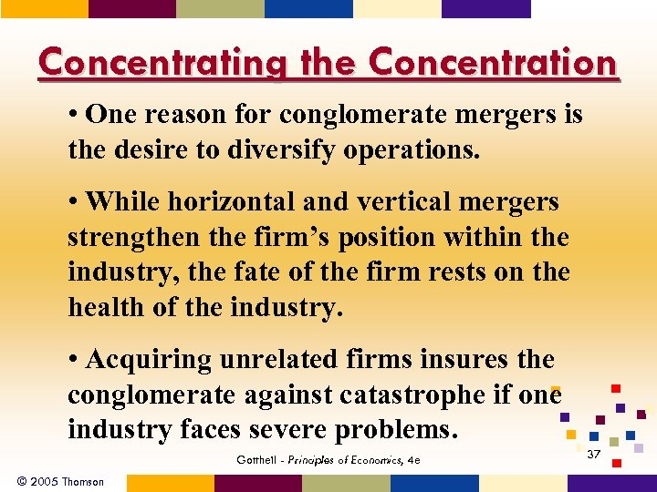 Concentrating the Concentration • One reason for conglomerate mergers is the desire to diversify