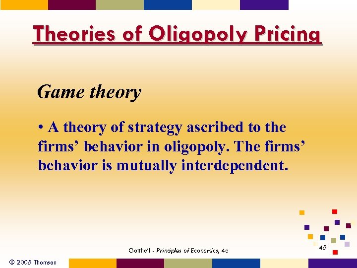 Theories of Oligopoly Pricing Game theory • A theory of strategy ascribed to the