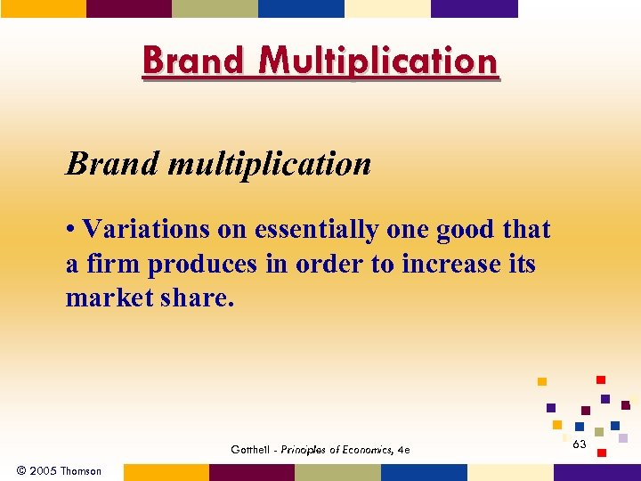 Brand Multiplication Brand multiplication • Variations on essentially one good that a firm produces