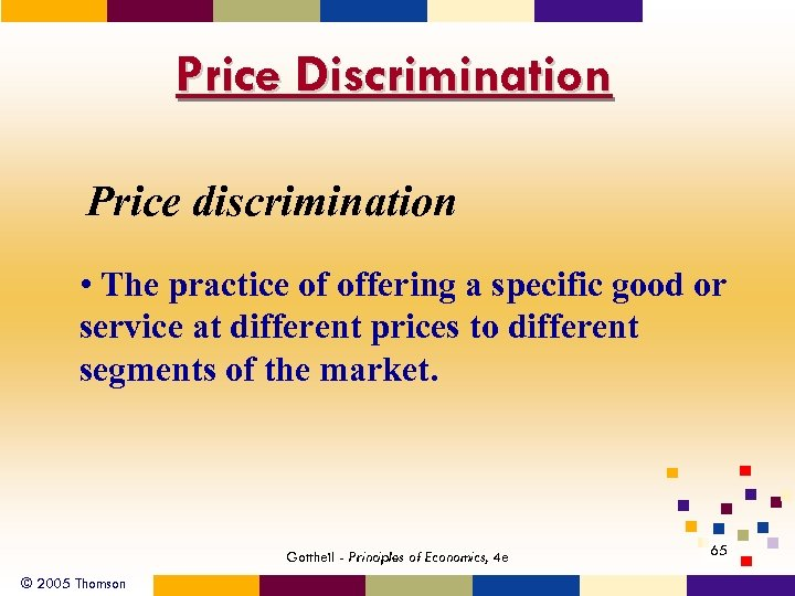Price Discrimination Price discrimination • The practice of offering a specific good or service