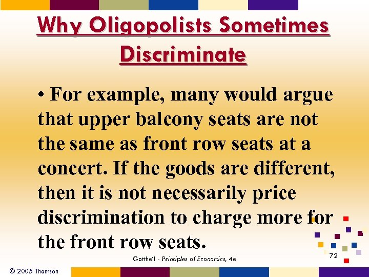 Why Oligopolists Sometimes Discriminate • For example, many would argue that upper balcony seats