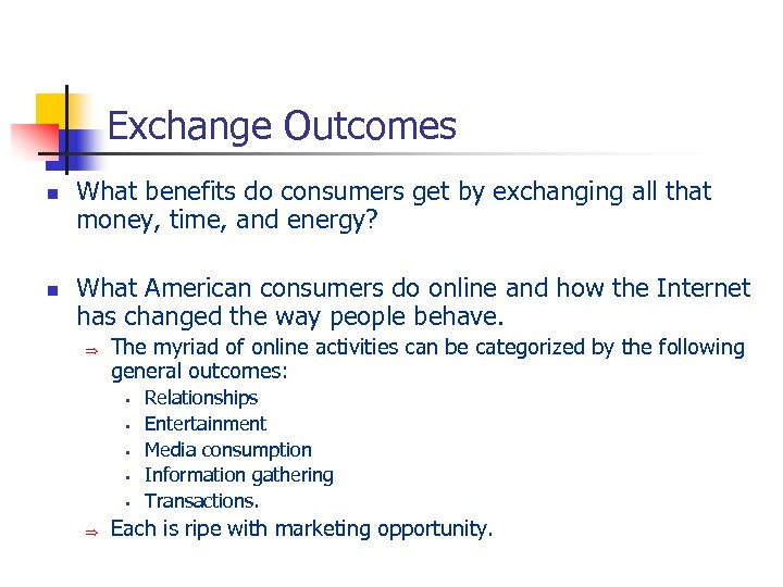 Exchange Outcomes n n What benefits do consumers get by exchanging all that money,