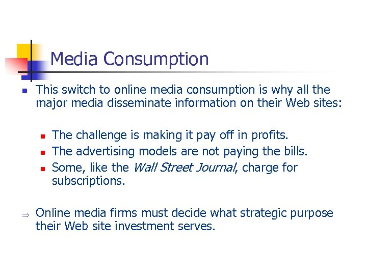 Media Consumption n This switch to online media consumption is why all the major