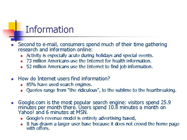 Information n Second to e-mail, consumers spend much of their time gathering research and