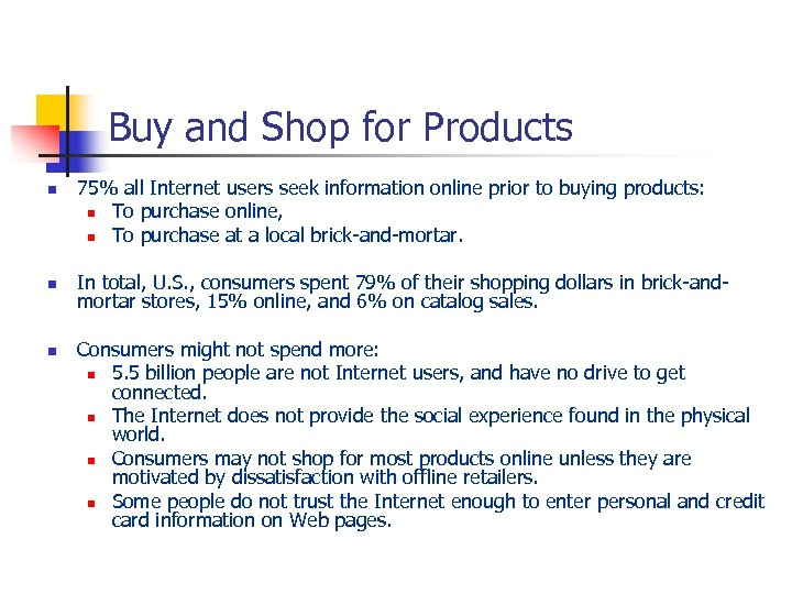 Buy and Shop for Products n n n 75% all Internet users seek information
