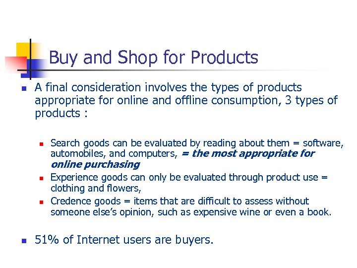 Buy and Shop for Products n A final consideration involves the types of products