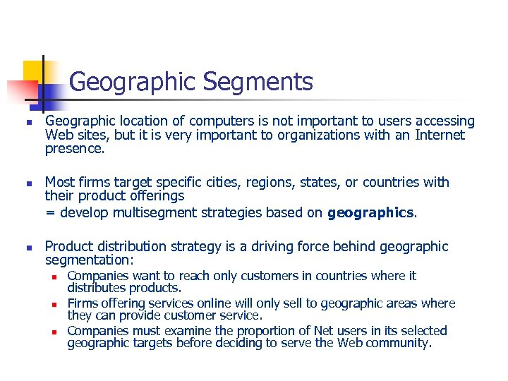 Geographic Segments n n n Geographic location of computers is not important to users