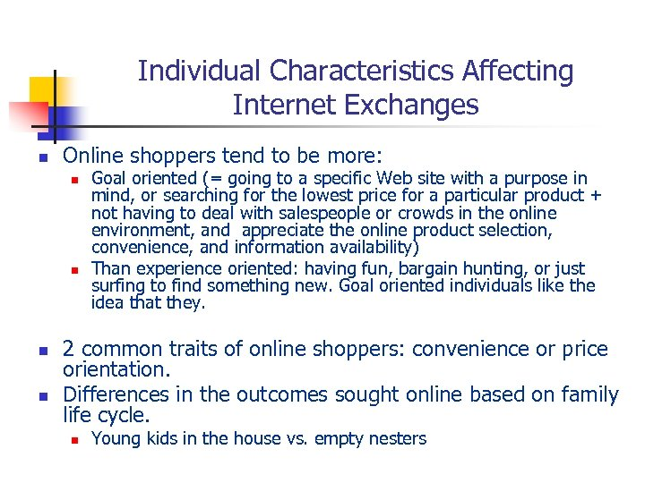 Individual Characteristics Affecting Internet Exchanges n Online shoppers tend to be more: n n