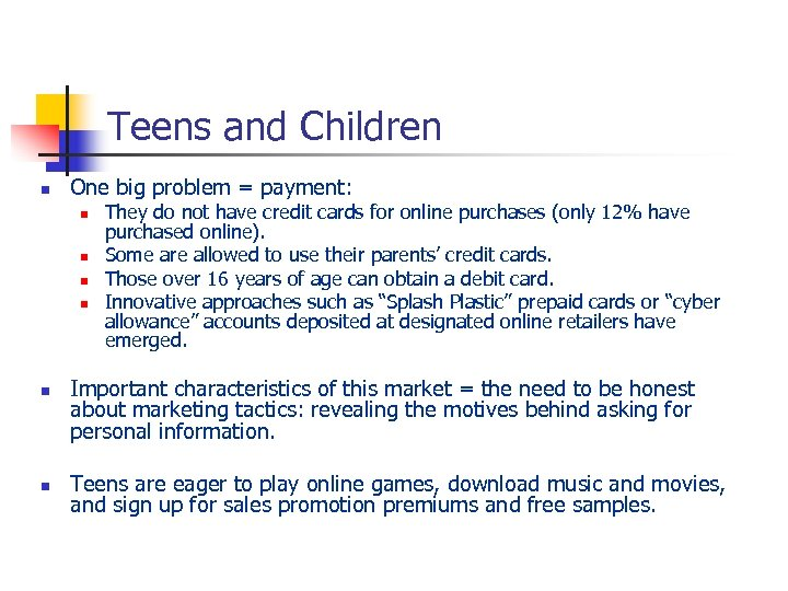 Teens and Children n One big problem = payment: n n n They do