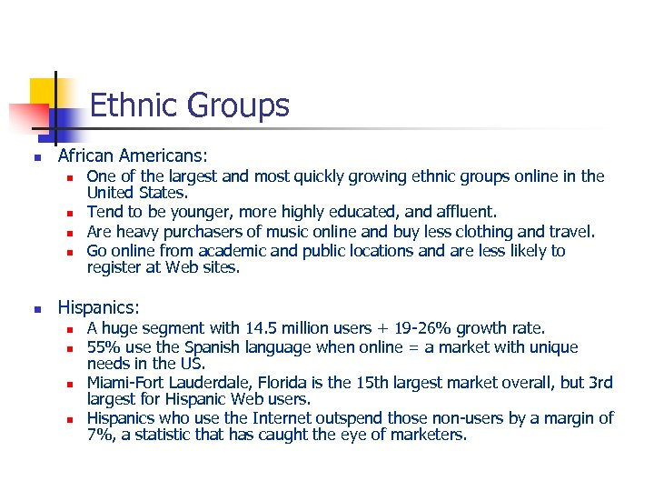 Ethnic Groups n African Americans: n n n One of the largest and most