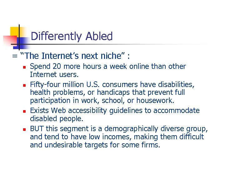 """Differently Abled = """"The Internet's next niche"""" : n n Spend 20 more hours"""