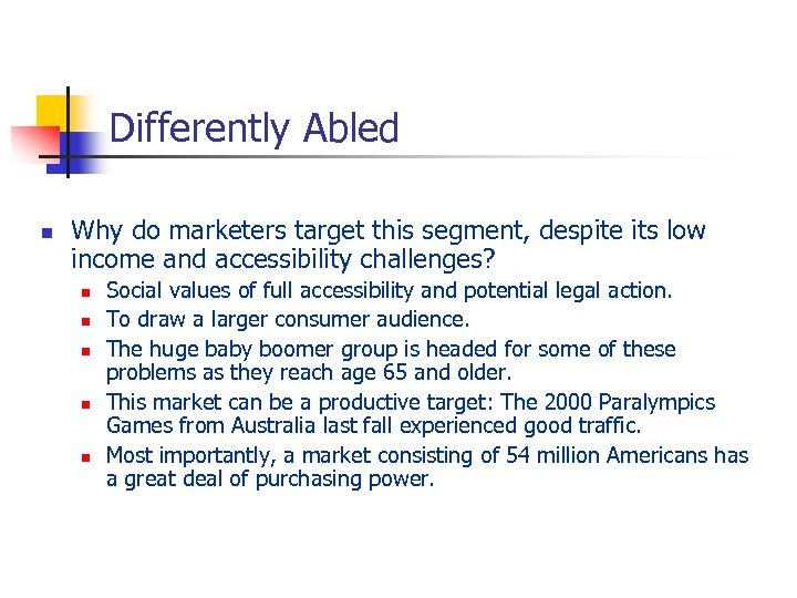 Differently Abled n Why do marketers target this segment, despite its low income and