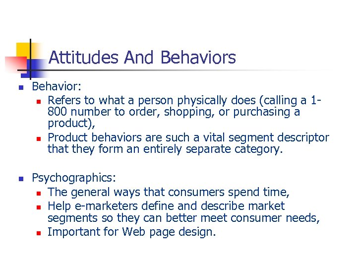 Attitudes And Behaviors n n Behavior: n Refers to what a person physically does