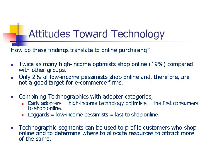 Attitudes Toward Technology How do these findings translate to online purchasing? n n n