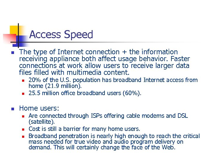 Access Speed n The type of Internet connection + the information receiving appliance both