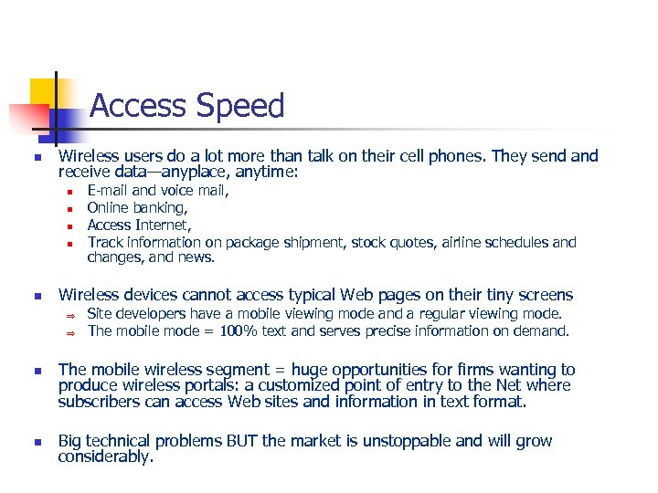 Access Speed n Wireless users do a lot more than talk on their cell