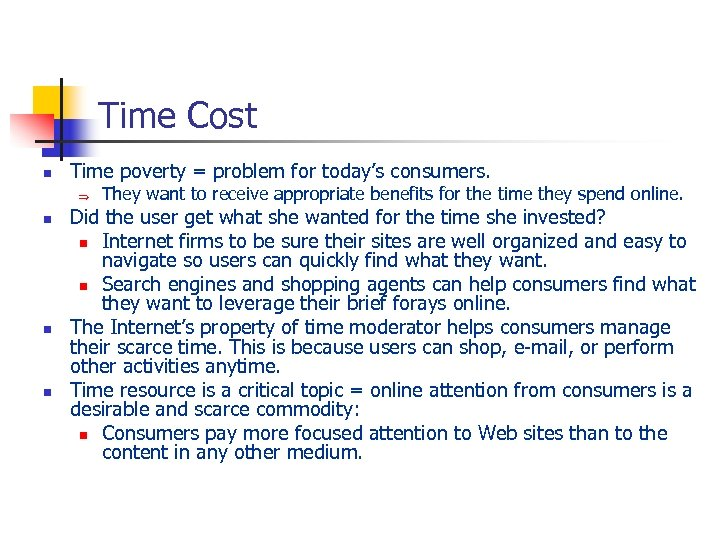 Time Cost n Time poverty = problem for today's consumers. Þ n n n