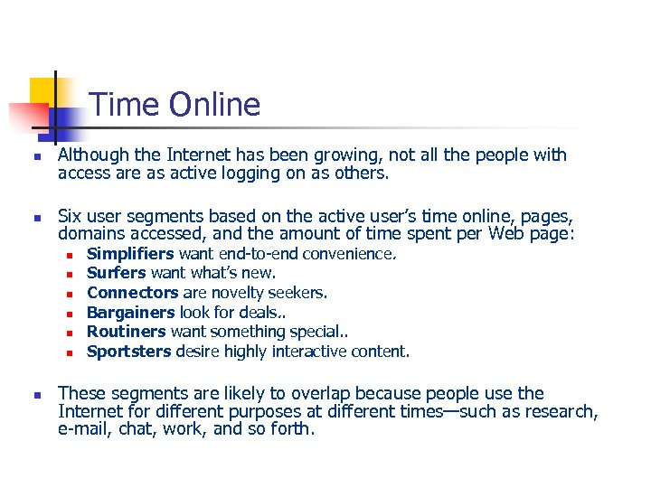 Time Online n n Although the Internet has been growing, not all the people
