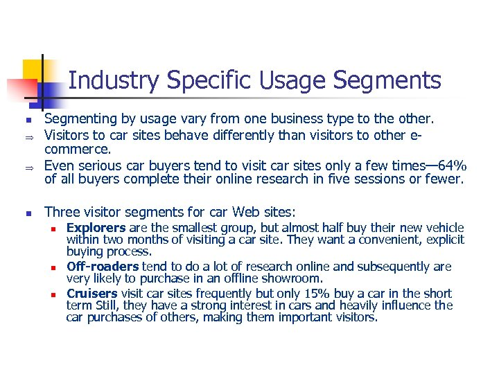 Industry Specific Usage Segments n Þ Þ n Segmenting by usage vary from one