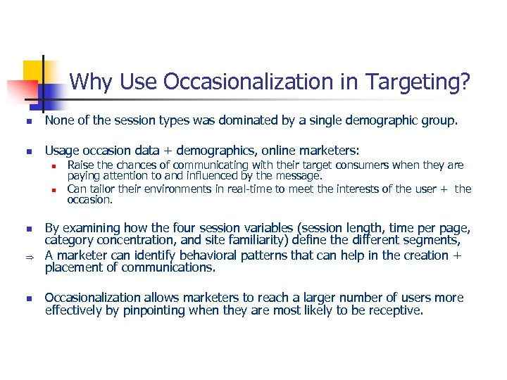 Why Use Occasionalization in Targeting? n None of the session types was dominated by