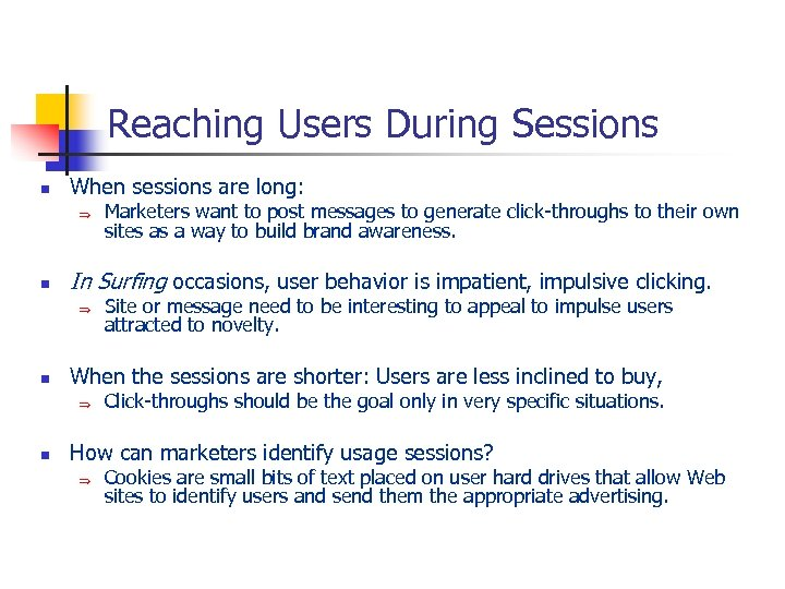 Reaching Users During Sessions n When sessions are long: Þ n In Surfing occasions,